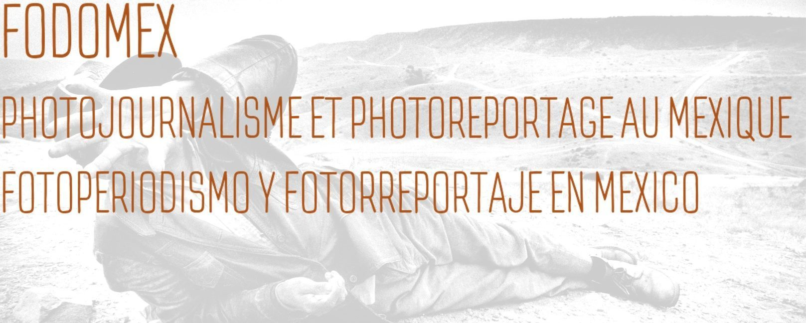 Fodomex. Photojournalisme et photoreportage au Mexique